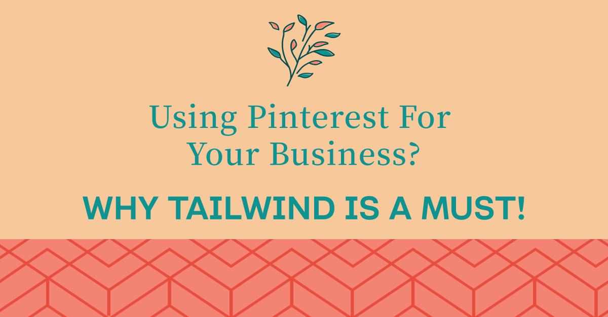 Why Tailwind Rocks At Maximizing My Pinterest Strategy