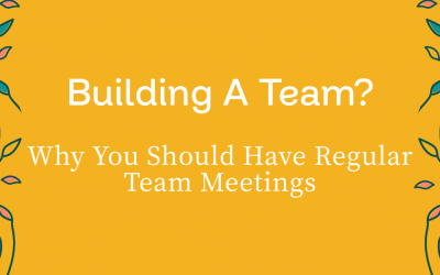How Team Meetings Can Help Build A Stronger Team