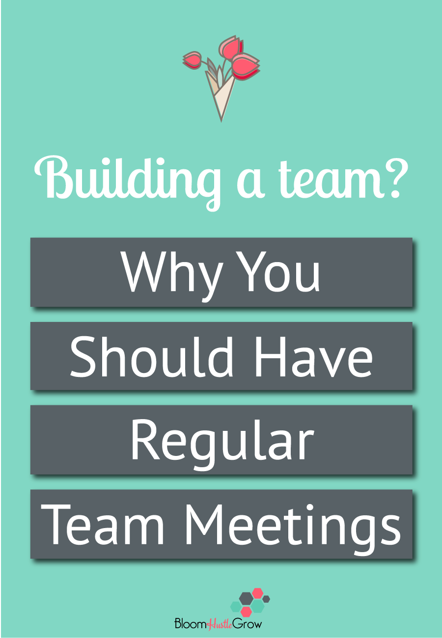 Building a team? Why you should have regular team meetings