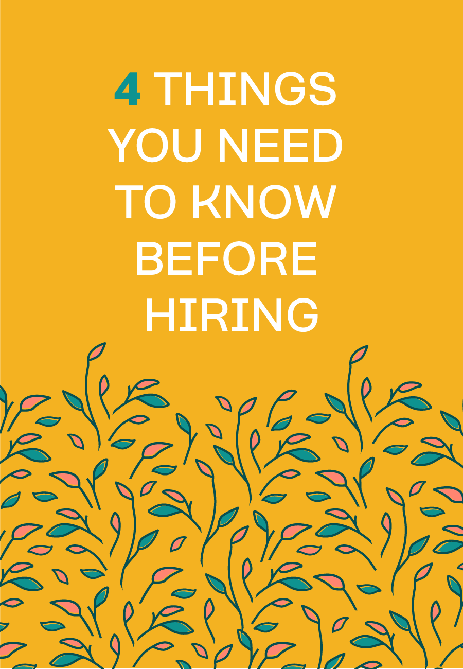 4 Things You Need To Understand Before Hiring For Your Business