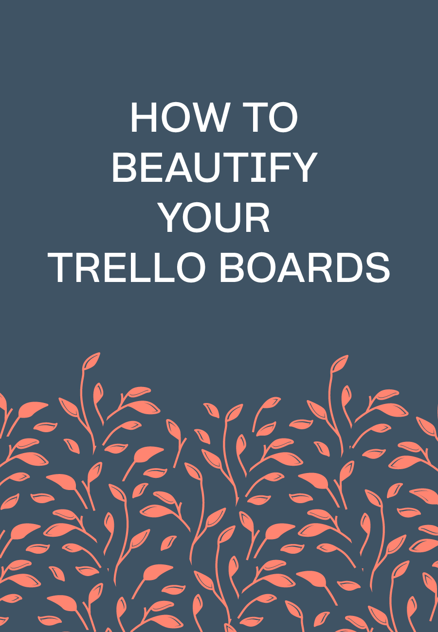 How To Make Your Trello Boards Visually Appealing