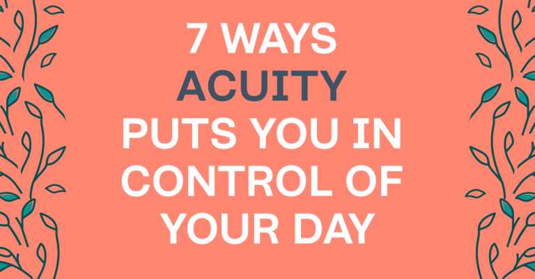 How Acuity Puts You In Control Of Your Schedule With Ease