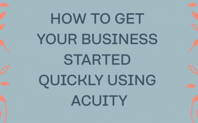 Why Acuity Is Your Short-Cut To Getting Your Business Started