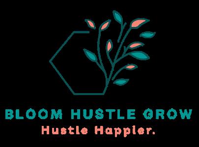 Bloom Hustle Grow